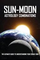 Sun Moon Astrology Combinations