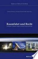 Raumfahrt und Recht  : Faszination Weltraum - Regeln zwischen Himmel und Erde