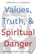 Values  Truth  and Spiritual Danger