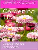 Gardening Tips: Gardening for Beginners