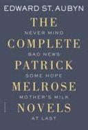 The Complete Patrick Melrose Novels Book