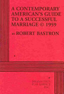 A Contemporary American's Guide to a Successful Marriage ©1959