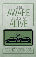 To Be Aware Is To Stay Alive