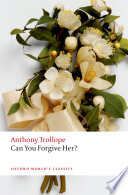 """""""Can You Forgive Her?"""" by Anthony Trollope, Dinah Birch"""