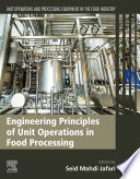 Engineering Principles of Unit Operations in Food Processing Book