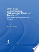 What Does Understanding Mathematics Mean for Teachers