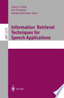 Information Retrieval Techniques For Speech Applications Book PDF