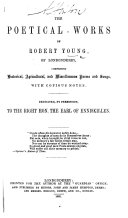 The Poetical Works of Robert Young     With Copious Notes  Etc
