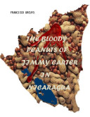 The Bloody Peanuts of Jimmy Carter in Nicaragua