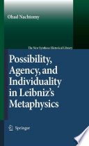Possibility  Agency  and Individuality in Leibniz s Metaphysics