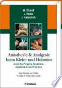 Anästhesie und Analgesie beim Klein- und Heimtier sowie bei Vögeln, Reptilien, Amphibien und Fischen