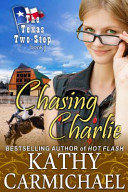 Chasing Charlie  the Texas Two Step  Book 1
