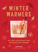 Pdf Winter Warmers: 60 Cosy Cocktails for Autumn and Winter