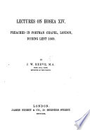 Lectures on Hosea xiv  Preached in Portman Chapel  London  during Lent  1869 Book