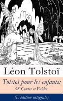 Pdf Tolstoï pour les enfants: 98 Contes et Fables (L'édition intégrale) Telecharger