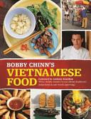Bobby Chinn s Vietnamese Food