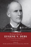 The Selected Works of Eugene V  Debs Volume II