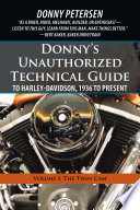 """Donny'S Unauthorized Technical Guide to Harley-Davidson, 1936 to Present: Volume I: the Twin Cam"" by Donny Petersen"
