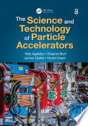 The Science and Technology of Particle Accelerators