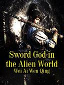 Sword God in the Alien World