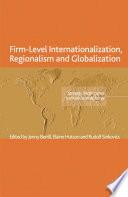 Firm Level Internationalization  Regionalism and Globalization