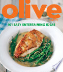 Olive  101 Easy Entertaining Ideas