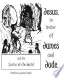 Jesus  the Brother of James and Jude  and the Savior of the World