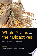 Whole Grains And Their Bioactives Book PDF