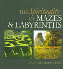 The Spirituality of Mazes and Labyrinths