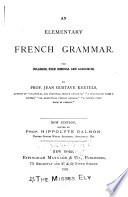 An Elementary French Grammar for Colleges  High Schools and Academies Book