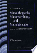 Handbook of Microlithography, Micromachining, and Microfabrication: Microlithography