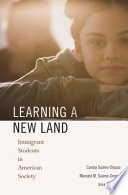 """Learning a New Land"" by Carola Suárez-Orozco, Marcelo M. Suárez-Orozco, Irina Todorova"