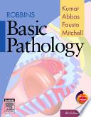 """""""Robbins Basic Pathology"""" by Vinay Kumar, Abul K. Abbas, Nelson Fausto, Richard Mitchell"""