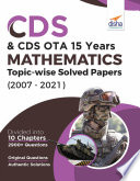 CDS 15 Years Mathematics Topic wise Solved Papers  2007   2021