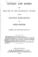 Liturgy and Hymns for the Use of the Protestant Church of the United Brethren  Or Unitas Fratum