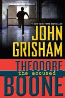 Theodore Boone: The Accused by John Grisham ...