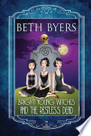 Bright Young Witches & the Restless Dead