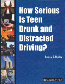 How Serious Is Teen Drunk and Distracted Driving
