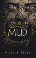 Covered in Yucky Mucky Mud Pdf