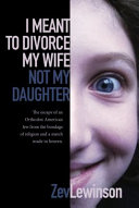 I Meant to Divorce My Wife  Not My Daughter