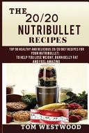 The 20 20 Nutribullet Recipes  Book