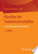 Klassiker der Sozialwissenschaften  : 100 Schlüsselwerke im Portrait