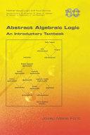 Abstract Algebraic Logic  an Introductory Textbook