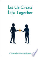 Let Us Create Life Together