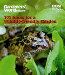 Gardeners  World  101 Ideas for a Wildlife friendly Garden