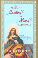 Looking for Mary  Or  The Blessed Mother and Me