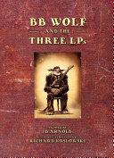 BB Wolf & 3 LPs