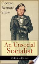An Unsocial Socialist  A Political Satire