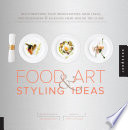 1 000 Food Art and Styling Ideas
