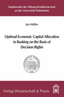 Optimal Economic Capital Allocation in Banking on the Basis of Decision Rights